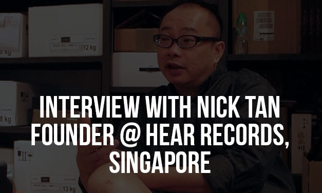Interview with Nick Tan, owner of Hear Records Vinyl Shop in Singapore
