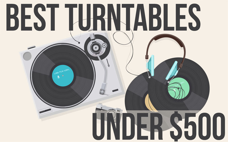 Best Turntables under $500